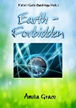 Earth - Forbidden ( Book 1 of 4) (The Katie's Gate Quadrilogy)