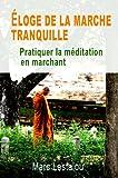 Éloge de la marche tranquille - pratiquer la méditation en marchant