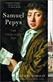 Samuel Pepys: The Unequalled Self (0375725539) by Claire Tomalin