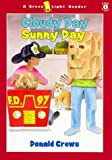 Cloudy Day Sunny Day (Green Light Readers Level 1) (0152019979) by Crews, Donald