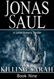Killing Sarah (A Sarah Roberts Thriller Book Nine)