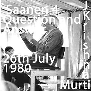 J Krishnamurti Saanen Q4 | [Jiddu Krishnamurti]