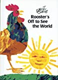 Rooster's Off to See the World (World of Eric Carle) (0887080421) by Eric Carle