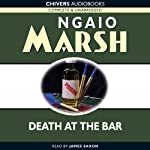 Death at the Bar (       UNABRIDGED) by Ngaio Marsh Narrated by James Saxon