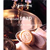 Country Living Handmade Soap: Recipes for Crafting Soap at Home