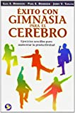 img - for Exito con gimnasia para el cerebro: Ejercicios sencillos para aumentar la productividad (Spanish Edition) book / textbook / text book