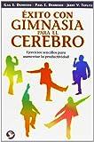img - for Exito con gimnasia para el cerebro: Ejercicios sencillos para aumentar la productividad (Spanish Edition) book / textbook / text book
