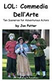 img - for LOL: Commedia Dell'Arte - Ten Scenarios for Adventurous Actors book / textbook / text book