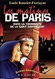 echange, troc Lucie Rauzier - Les Matines de Paris
