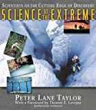 img - for Science at the Extreme: Scientists on the Cutting Edge of Discovery book / textbook / text book