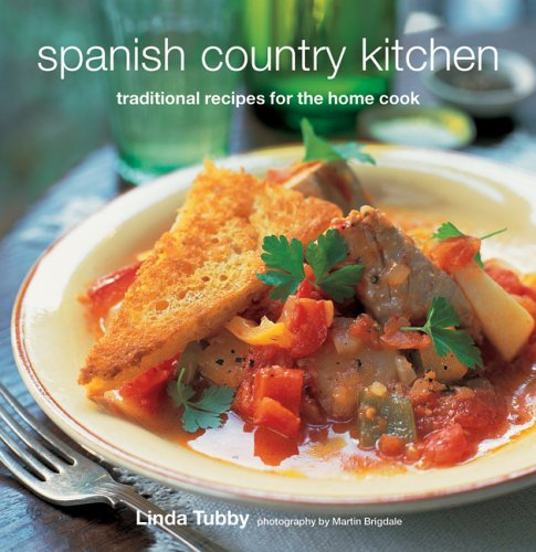 Spanish Country Kitchen: Traditional Recipes for the Home Cook by Linda Tubby