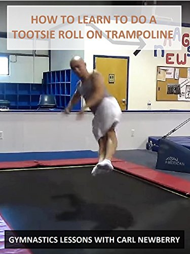 How to Learn to Do a Tootsie Roll on Trampoline