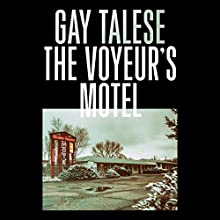 The Voyeur's Motel Audiobook by Gay Talese Narrated by Joe Barrett