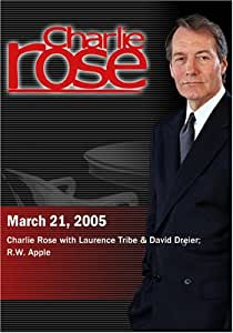 Charlie Rose with Laurence Tribe & David Dreier; R.W. Apple (March 21, 2005)