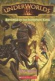 Underworlds #3: Revenge of the Scorpion King (054530833X) by Abbott, Tony