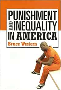 Punishment and Inequality in America: Bruce Western: 9780871548948