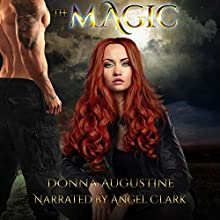 The Magic: The Wilds, Book Four Audiobook by Donna Augustine Narrated by Angel Clark