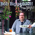 Enjoy Guys!! | Bob Biggerstaff
