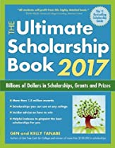 The Ultimate Scholarship Book 2017: Billions of Dollars in Scholarships, Grants and Prizes (Ultimate Scholarship Book: Billions of Dollars in Scholarships,)