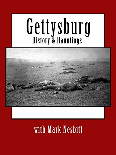 Gettysburg History & Hauntings with Mark Nesbitt on Amazon Prime Instant Video UK