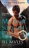 My Fair Succubi (The Succubus Diaries Book 3)