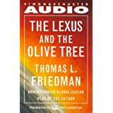 "The Lexus and the Olive Tree: Understanding Globalizationvon ""Thomas L. Friedman"""
