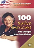 100 Native Americans Who Changed American History (People Who Changed American History)
