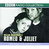 Romeo and Juliet: A BBC Radio 3 Full-cast Dramatisation. Starring Douglas Henshall & Cast (BBC Radio Shakespeare)by William Shakespeare
