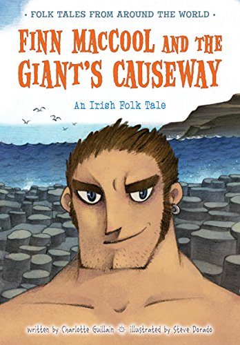 Finn MacCool and the Giant's Causeway: An Irish Folk Tale (Folk Tales From Around the World) (Folktales From Around The World compare prices)