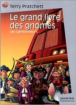 Le Grand Livre des gnomes, tome 1 : Les Camionneurs: Terry Pratchett