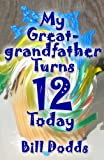 My Great-grandfather Turns 12 Today