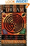 Dancing the Dream: The Seven Sacred P...