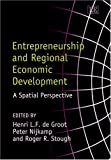 Entrepreneurship and Regional Economic Development: A Spatial Perspective