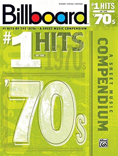 Billboard No. 1 Hits of the 1970s: A Sheet Music Compendium (Piano/Vocal/Guitar) (Billboard Magazine)