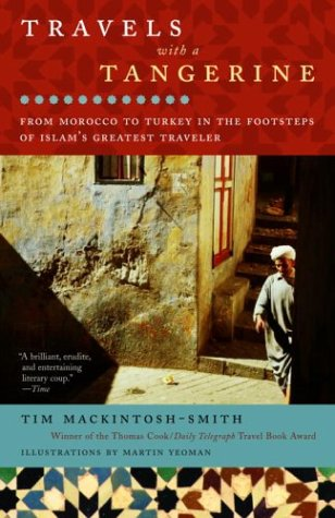 Travels with a Tangerine: From Morocco to Turkey in the Footsteps of Islam