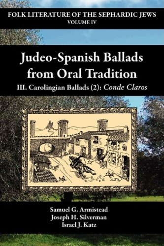 Judeo-Spanish Ballads from Oral Tradition/III. Carolingian Ballads (2): Conde Claros (Hispanic Monographs)