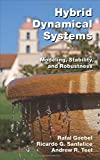 img - for Hybrid Dynamical Systems: Modeling, Stability, and Robustness book / textbook / text book