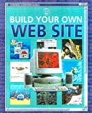 Build Your Own Web Site (Usborne Computer Guides) (0746032951) by Kalbag, Asha