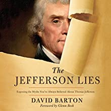 The Jefferson Lies: Exposing the Myths You've Always Believed About Thomas Jefferson Audiobook by David Barton Narrated by Bill DeWees
