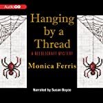 Hanging by a Thread: A Needlecraft Mystery, Book 6 | Monica Ferris