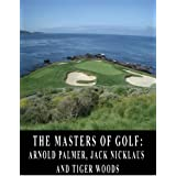 51BCVvP7UqL. SL160 OU01 SS160 The Masters of Golf: Arnold Palmer, Jack Nicklaus, and Tiger Woods (Kindle Edition)