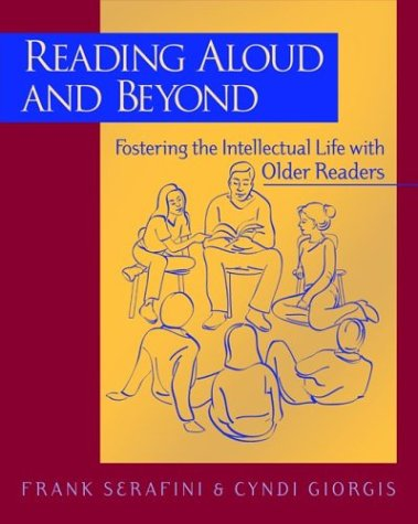Reading Aloud and Beyond: Fostering the Intellectual Life...