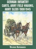 img - for German Infantry Carts, Army Field Wagons Army Sleds 1900-1945 (Schiffer Military History) book / textbook / text book