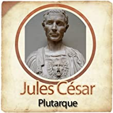 Jules César - Biographie d'un conquérant   Livre audio Auteur(s) :  Plutarque Narrateur(s) : Patrick Martinez-Bournat, Laetitia Lopez