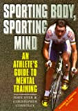 img - for Sporting Body, Sporting Mind : An Athlete's Guide to Mental Training book / textbook / text book