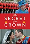 The Secret Of The Crown: Canada's Aff...