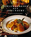 img - for Schlemmereien Aus 1001 Nacht. Die Feine Orientalische Kuche. 1994 book / textbook / text book