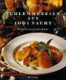 img - for Schlemmereien Aus 1001 Nacht. Die Feine Orientalische Kuche. 1994 book / textbook / text book