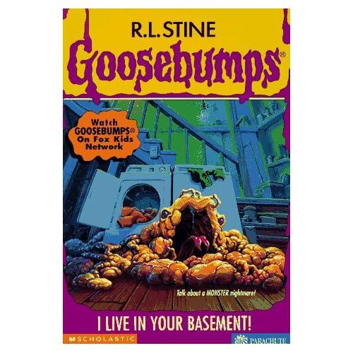I Live In Your Basement! (Goosebumps, No 61): R. L. Stine