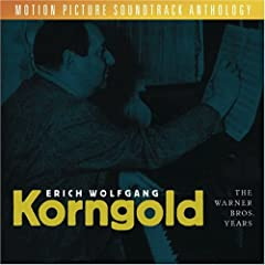 Erich Wolfgang Korngold: The Warner Bros Years - Motion Picture Soundtrack Anthology